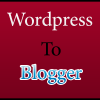Converting WordPress themes to Blogger Templates